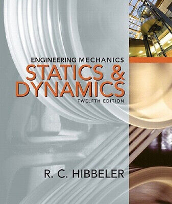 Engineering Mechanics: Combined Statics & Dynamics By Russell C. Hibbeler • 208£