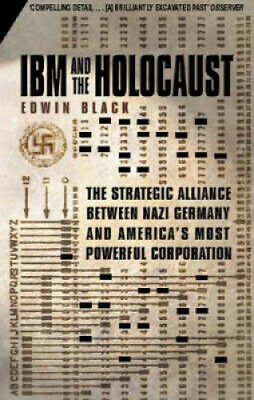 IBM And The Holocaust By Edwin Black • 952£