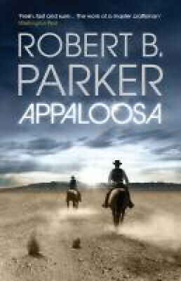 Appaloosa (COLE & HITCH SERIES) By Robert B. Parker • 183£