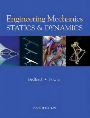 Engineering Mechanics - Statics And Dynamics By Anthony M. Bedford • 203£