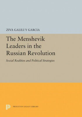 The Menshevik Leaders In The Russian Revolution: Social Realities And • 47.59£