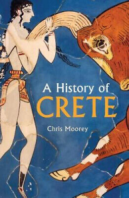 A History Of Crete By Chris Moorey • 9.29£