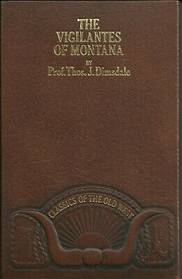Time-Life Books - Classics Of The Old West - The Vigilantes Of Montana • 6£