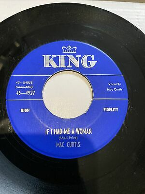 Mac Curtis If I Had Me A Woman King Rockabilly 45rpm Original! • 40£