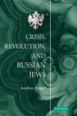 Crisis, Revolution, And Russian Jews By Jonathan Frankel • 32.16£