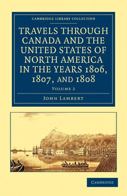 Travels Through Canada And The United States Of North America In The Years • 35.52£