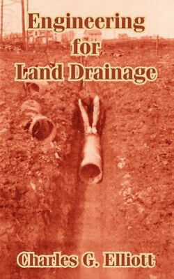 Engineering For Land Drainage: A Manual For Laying Out And Constructing Drains • 17.19£
