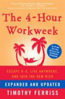 AU11.74 • Buy The 4-Hour Work Week : Escape 9-5, Live Anywhere, And Join The New Rich By Timot