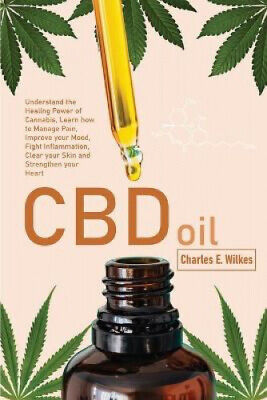 £18.67 • Buy CBD Oil: Understand The Healing Power Of Cannabis, Learn How To Manage Pain,