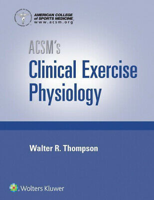 £77.61 • Buy Acsm's Clinical Exercise Physiology By American College Of Sports Medicine