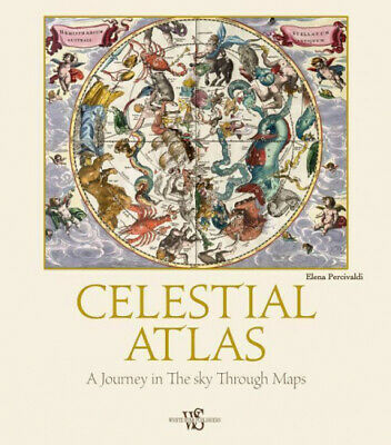 Celestial Atlas: A Journey In The Sky Through Maps By Elena Percivaldi • 21.21£