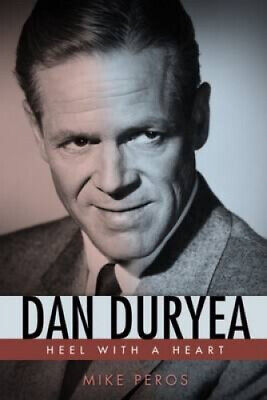 £26.75 • Buy Dan Duryea: Heel With A Heart (Hollywood Legends Series) By Peros, Mike