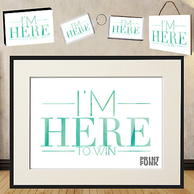 £11.95 • Buy I'm Here To Win - Motivation Quote Poster Inspirational Print Art Frame + Gift
