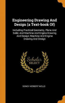 £22.85 • Buy Engineering Drawing And Design (a Text-Book Of): Including Practical Geometry,
