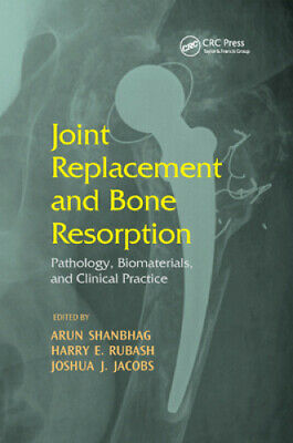 Joint Replacement And Bone Resorption: Pathology, Biomaterials And Clinical • 52.04£