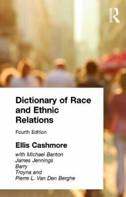 £55.56 • Buy Dictionary Of Race And Ethnic Relations By Ernest Cashmore