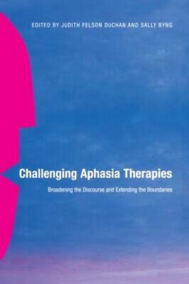 £46.21 • Buy Challenging Aphasia Therapies: Broadening The Discourse And Extending The