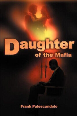 £11.84 • Buy Daughter Of The Mafia By Frank Palescandolo