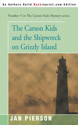 £10.57 • Buy The Carson Kids And The Shipwreck On Grizzly Island By Jan Pierson