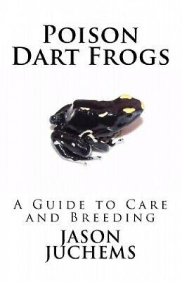 £20.56 • Buy Poison Dart Frogs: A Guide To Care And Breeding By Jason Juchems