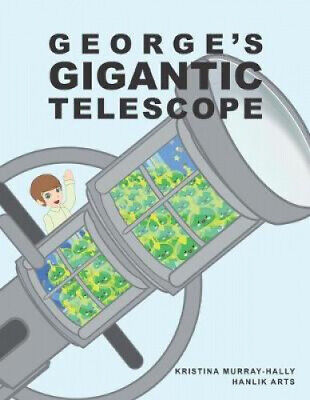 £7.53 • Buy George's Gigantic Telescope: A Book About A Boy And His Great Space Adventure