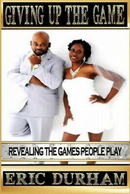 £17.11 • Buy Giving Up The Game: Revealing The Games People Play By Eric K. Durham
