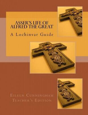 £11.68 • Buy Asser's Life Of Alfred The Great: A Lochinvar Guide: Teacher's Edition