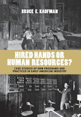 £64.66 • Buy Hired Hands Or Human Resources?: Case Studies Of HRM Programs And Practices In