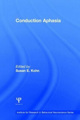 £112 • Buy Conduction Aphasia (Institute For Research In Behavioral Neuroscience Series)