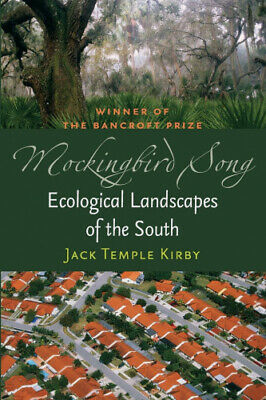£28.40 • Buy Mockingbird Song: Ecological Landscapes Of The South By Jack Temple Kirby