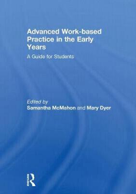 £107 • Buy Advanced Work-Based Practice In The Early Years: A Guide For Students