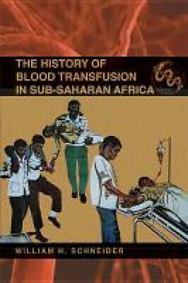 The History Of Blood Transfusion In Sub-Saharan Africa (Perspectives On Global • 23£