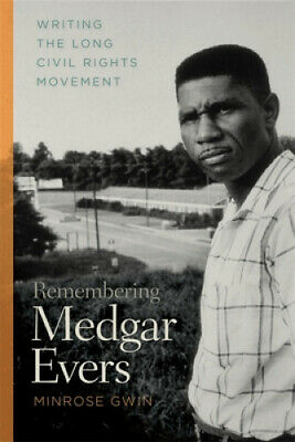 £17.86 • Buy Remembering Medgar Evers: Writing The Long Civil Rights Movement
