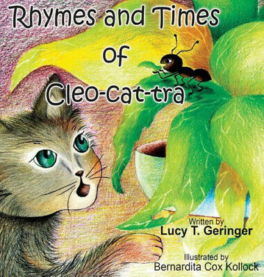 £18.36 • Buy Rhymes And Times Of Cleo-cat-tra By Lucy T Geringer