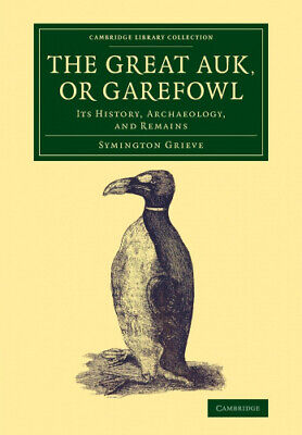 £18.78 • Buy The Great Auk, Or Garefowl: Its History, Archaeology, And Remains (Cambridge