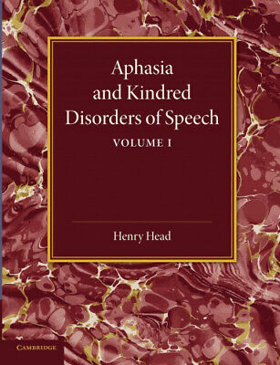 £30.90 • Buy Aphasia And Kindred Disorders Of Speech: Volume 1 By Sir Henry Head
