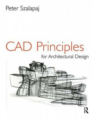 CAD Principles For Architectural Design By Peter Szalapaj • 108£