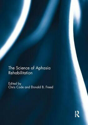 £44.37 • Buy The Science Of Aphasia Rehabilitation By Chris Code