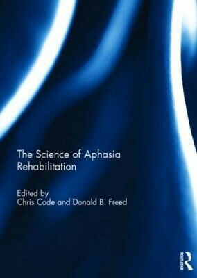 £112 • Buy The Science Of Aphasia Rehabilitation By Chris Code