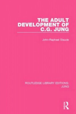 The Adult Development Of C.G. Jung By John-Raphael Staude • 35.01£