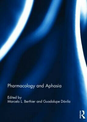 £117 • Buy Pharmacology And Aphasia By Marcelo L. Berthier