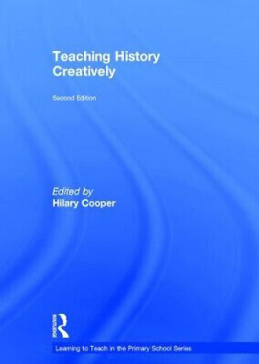 £103 • Buy Teaching History Creatively (Learning To Teach In The Primary School Series)