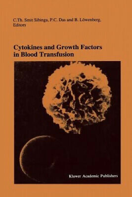 Cytokines And Growth Factors In Blood Transfusion: Proceedings Of The • 144£