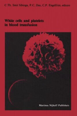 White Cells And Platelets In Blood Transfusion: Proceedings Of The Eleventh • 168£