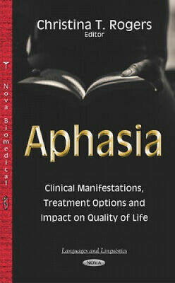 £129 • Buy Aphasia: Clinical Manifestations, Treatment Options & Impact On Quality Of Life