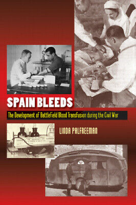 Spain Bleeds: The Development Of Battlefield Blood Transfusion During The • 37.38£