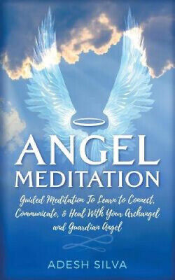 £10.47 • Buy Angel Meditation: Guided Meditation To Learn To Connect, Communicate, And Heal