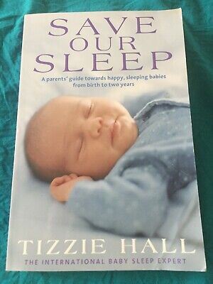 AU22.95 • Buy Save Our Sleep - A Parents'Guide To Happy Sleeping Babies - Tizzie Hall - OOP