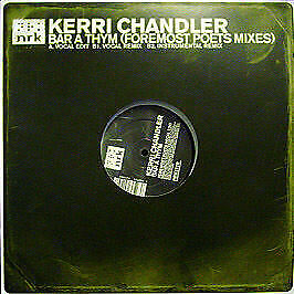 Kerri Chandler - Bar A Thym (Foremost Poets Mixes) - NRK - 2005 #169364 • 6.99£