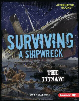 £23.29 • Buy Surviving A Shipwreck: The Titanic (They Surivived (Alternator Books  (R) ))